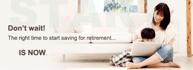 Don't wait! The right time to start saving for retirement is now.