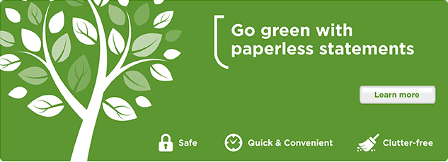 Go green with paperless statements.