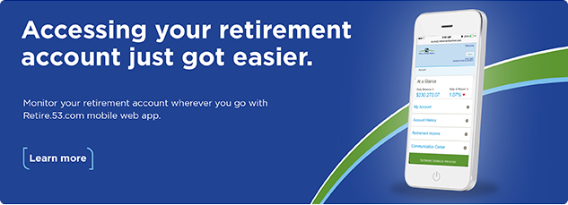 Accessing your retirement account just got easier. Monitor your retirement account wherever you go with Retire.53.com mobile web app.